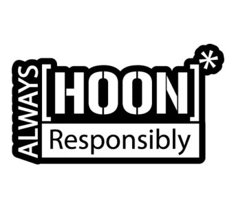 always hoon responsibly